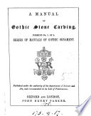 A manual of Gothic stone carving. Forming no. i. of a ser. of manuals of Gothic ornament