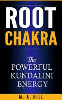Root Chakra The Powerful Kundalini Energy