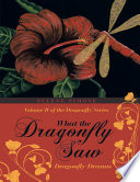 What the Dragonfly Saw  Dragonfly Dreams   Volume II of the Dragonfly Series