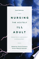 """Nursing the Acutely Ill Adult"" by David Clarke, Alison Ketchell"