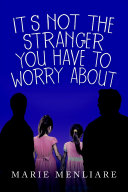 It s Not the Stranger You Have to Worry About