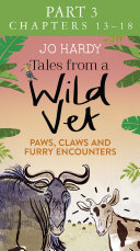 Tales from a Wild Vet: Part 3 of 3: Paws, claws and furry encounters Pdf/ePub eBook