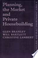 Planning, the Market and Private Housebuilding