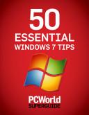 50 Essential Windows 7 Tips (PCWorld Superguides)