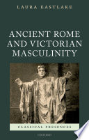 Ancient Rome And Victorian Masculinity