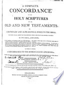 A Complete Concordance To The Holy Scriptures Of The Old And New Testaments