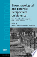 Bioarchaeological And Forensic Perspectives On Violence Book PDF