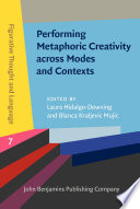 Performing Metaphoric Creativity across Modes and Contexts Book PDF