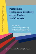 Performing Metaphoric Creativity across Modes and Contexts