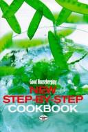 Good Housekeeping New Step By Step Cookbook