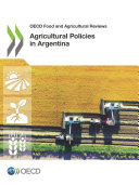 OECD Food and Agricultural Reviews Agricultural Policies in Argentina