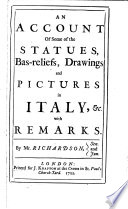 An Account Of Some Of The Statues Bas Reliefs Drawings And Pictures In Italy C
