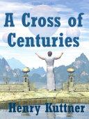 A Cross of Centuries ebook