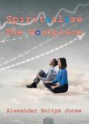 Spiritualize the Workplace