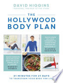 """The Hollywood Body Plan: 21 Minutes for 21 Days to Transform Your Body For Life"" by David Higgins"