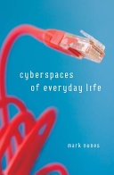 Cyberspaces of Everyday Life