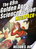 The 49th Golden Age of Science Fiction MEGAPACK    Nelson S  Bond