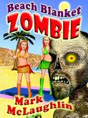Beach Blanket Zombie [Pdf/ePub] eBook