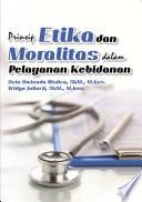 Prinsip Etika dan Moralitas dalam Pelayanan Kebidanan