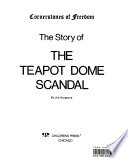 The Story of the Teapot Dome Scandal