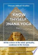 Know Thyself Jnana Yoga