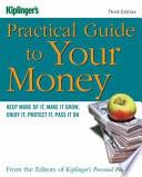 Kiplinger's Practical Guide to Your Money