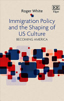 Immigration Policy and the Shaping of Us Culture Book PDF