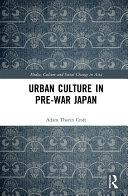 Urban Culture in Pre War Japan