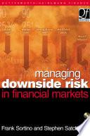 Managing Downside Risk in Financial Markets