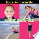 Location Words  Near and Far