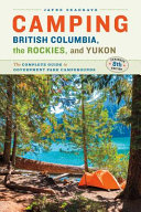 Camping British Columbia  the Rockies and Yukon