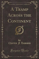 A Tramp Across The Continent Classic Reprint