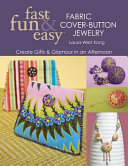 Fast  Fun   EasyFabric Cover Button Jewelry