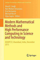 Cover image of Modern Mathematical Methods and High Performance Computing in Science and Technology : M3HPCST, Ghaziabad, India, December 2015
