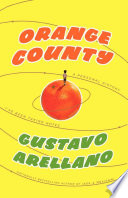 """Orange County: A Personal History"" by Gustavo Arellano"