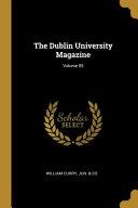 The Dublin University Magazine;