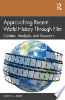 Approaching Recent World History Through Film Book