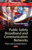 Public Safety Broadband and Communication Networks