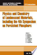 Physics and Chemistry of Luminescent Materials  including the 4th Symposium on Persistent Phosphors