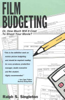Film Budgeting  Or  How Much Will it Cost to Shoot Your Movie