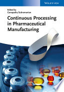 Continuous Processing In Pharmaceutical Manufacturing Book PDF