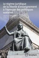 Le régime juridique de la liberté d'enseignement à l'épreuve des politiques scolaires