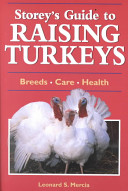 Storey s Guide to Raising Turkeys Book