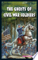 The Ghosts Of Civil War Soldiers Book PDF
