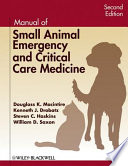 """Manual of Small Animal Emergency and Critical Care Medicine"" by Douglass K. Macintire, Kenneth J. Drobatz, Steven C. Haskins, William D. Saxon"
