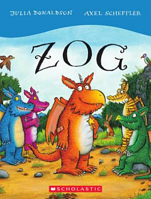 Book cover of 'Zog' by Julia Donaldson