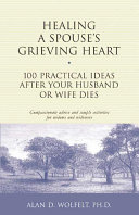 Healing a Spouse's Grieving Heart: 100 Practical Ideas After Your ...