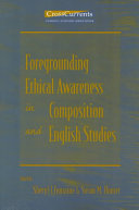 Foregrounding Ethical Awareness in Composition and English Studies