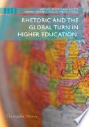 Rhetoric and the Global Turn in Higher Education