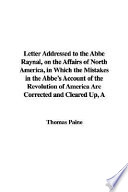 A Letter Addressed to the Abbe Raynal, on the Affairs of North America